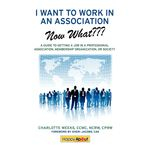I Want To Work In An Association--now What